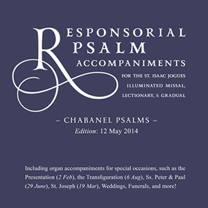 New Edition of Chabanel Responsorial Psalms • Edition: 12 May 2014