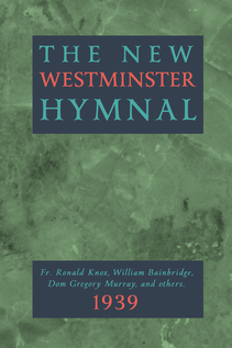 702 NEW WESTMINSTER HYMNAL (1939) Ronald Knox Dom Gregory Murray