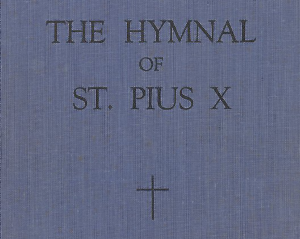 Hymnal of St Pius X